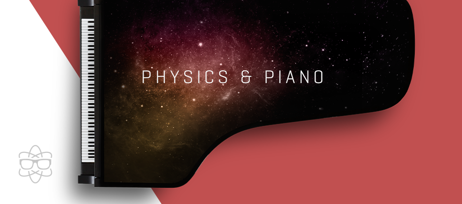 Physics and Piano coming 2018